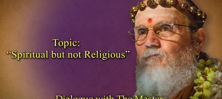 "The ""Spiritual But Not Religious"" Movement: A Hindu conversation"